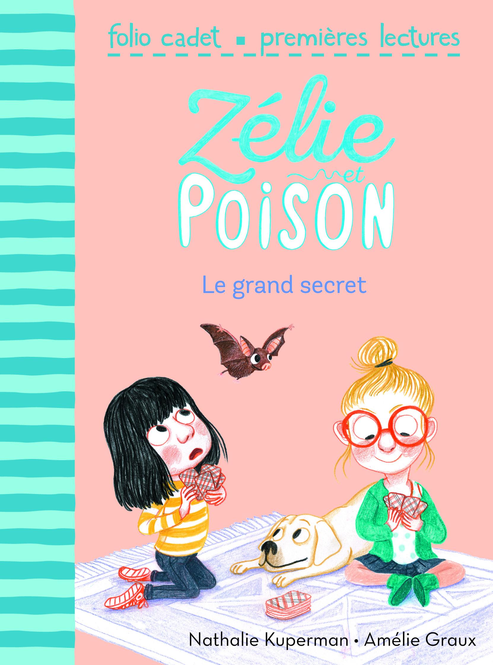 ZELIE ET POISON, 3 : LE GRAND SECRET