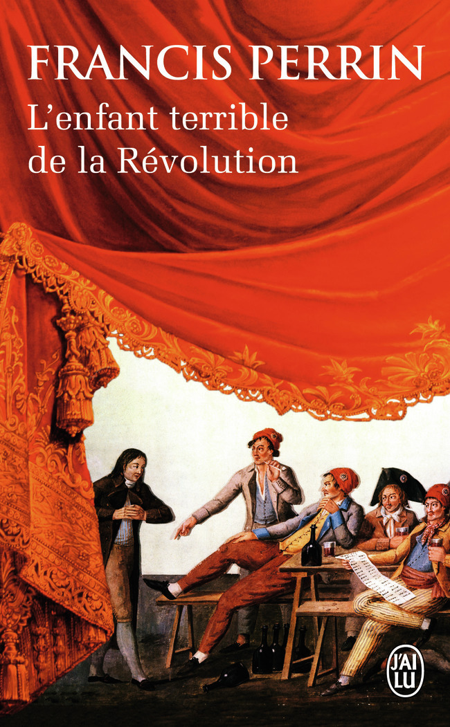 L'ENFANT TERRIBLE DE LA REVOLUTION