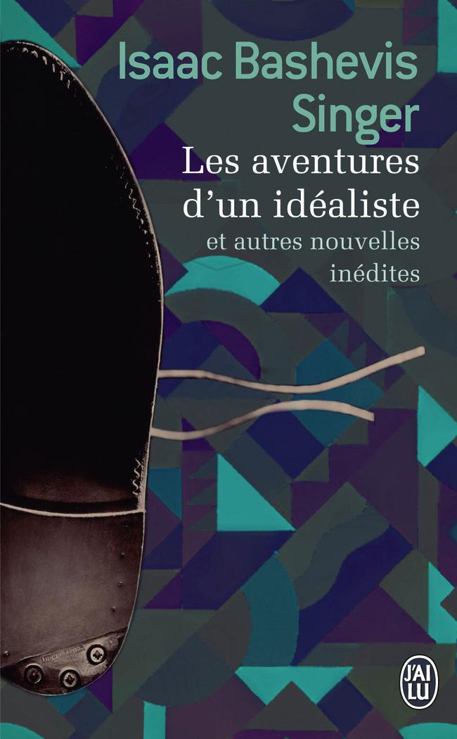 LES AVENTURES D'UN IDEALISTE - ET AUTRES NOUVELLES