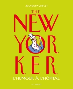 THE NEW YORKER L'HUMOUR A L'HOPITAL