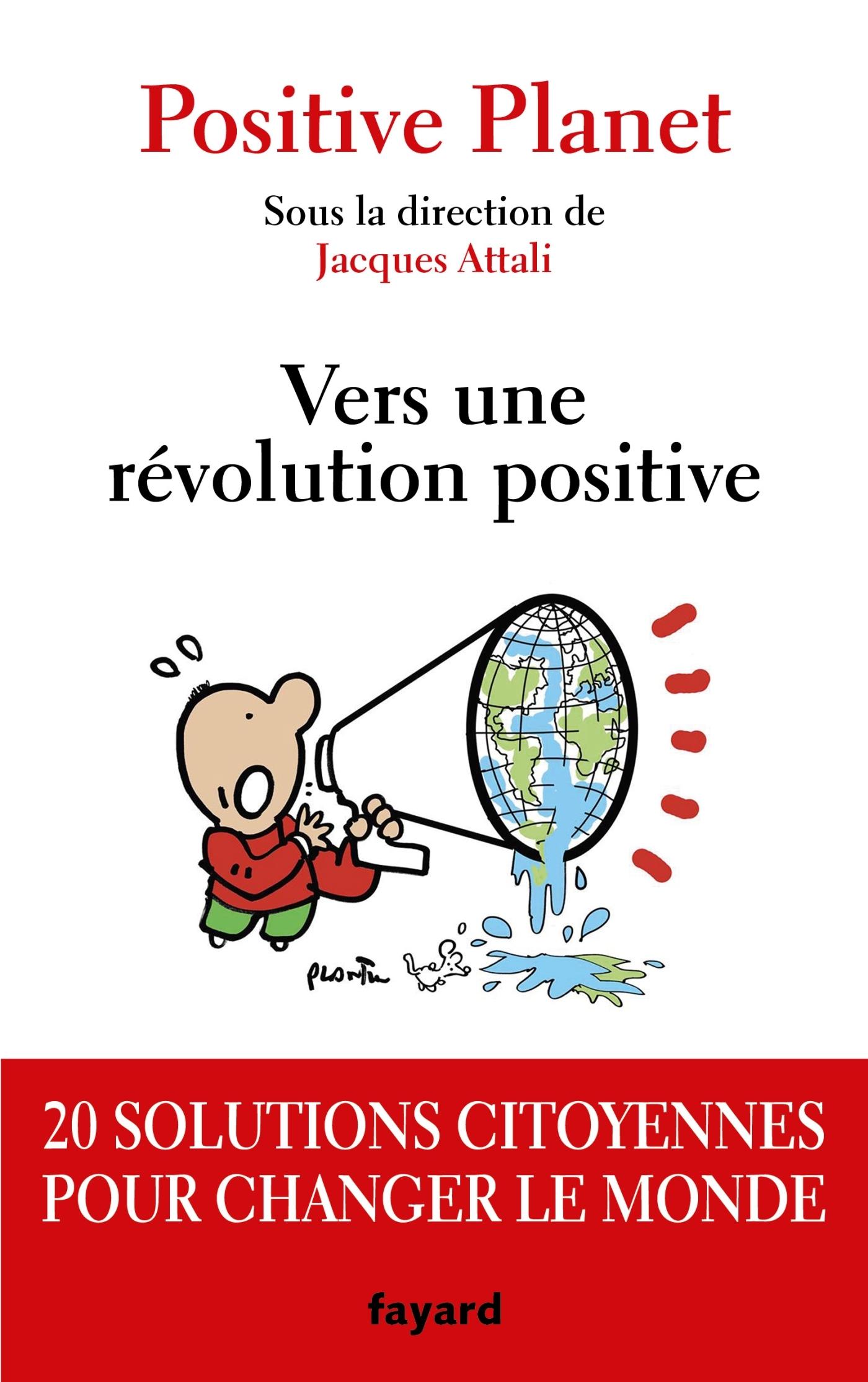 VERS UNE REVOLUTION POSITIVE - 20 SOLUTIONS CITOYENNES POUR CHANGER LE MONDE