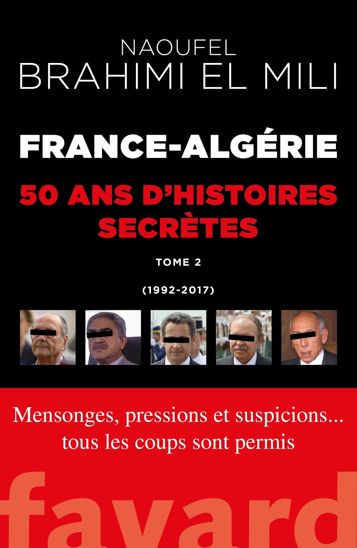 FRANCE-ALGERIE : 50 ANS D'HISTOIRES SECRETES-VOL.2