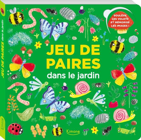 DANS LE JARDIN (COLL. JEU DE PAIRES) - SOULEVE LES VOLETS ET MEMORISE LES IMAGES !