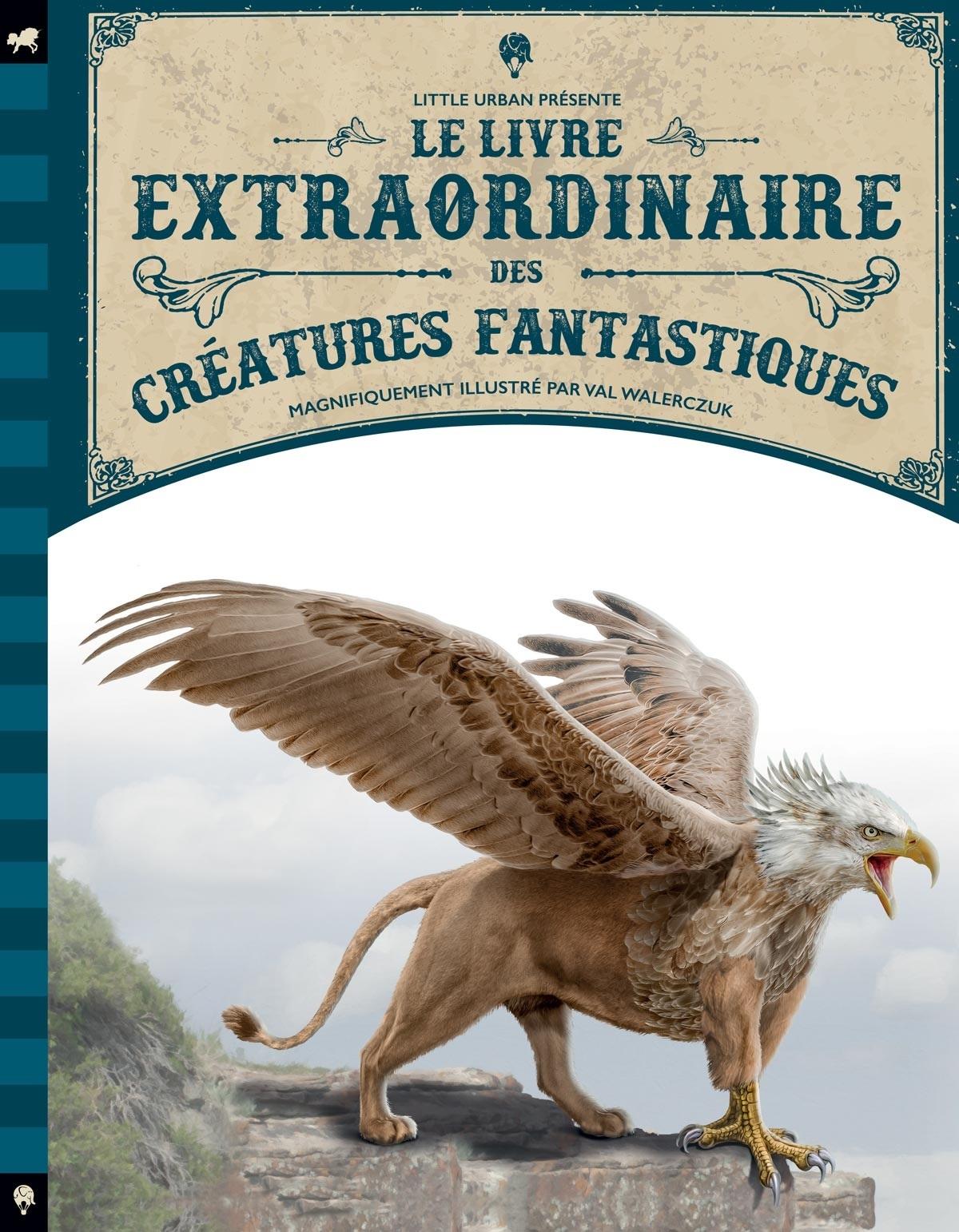 LE LIVRE EXTRAORDINAIRE DES CREATURES FANTASTIQUES