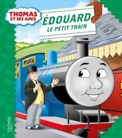 THOMAS ET SES AMIS - EDOUARD LE PETIT TRAIN