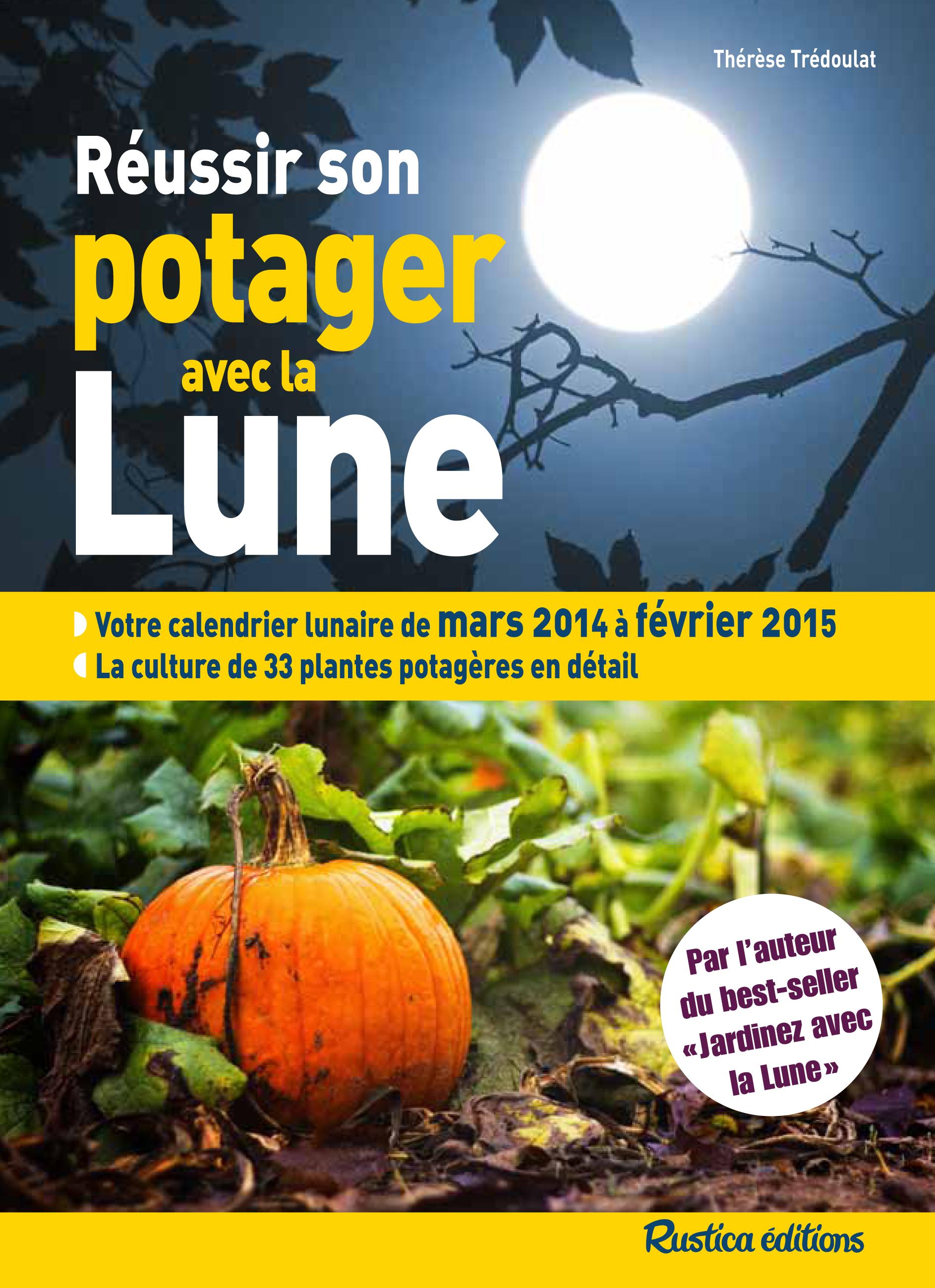 REUSSIR SON POTAGER AVEC LA LUNE 2014-2015