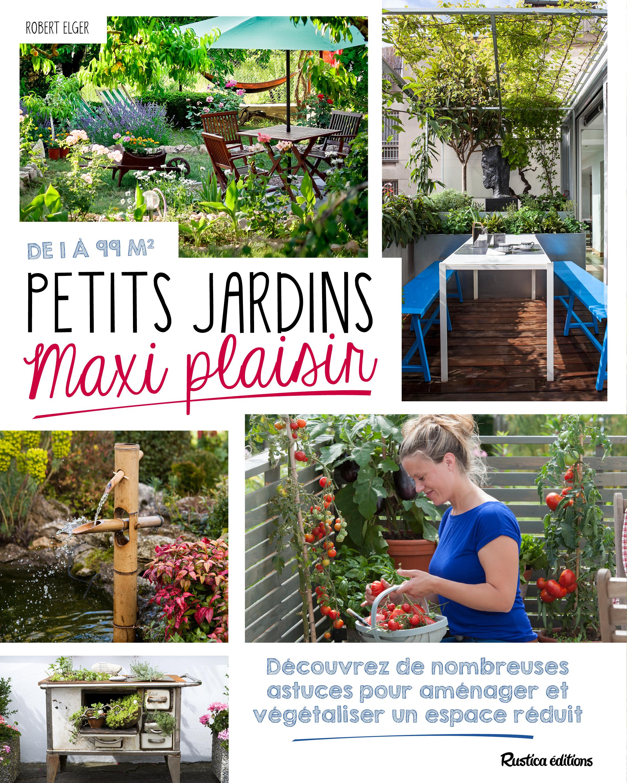 DE 1 A 99 M2 : PETITS JARDINS, MAXI PLAISIR