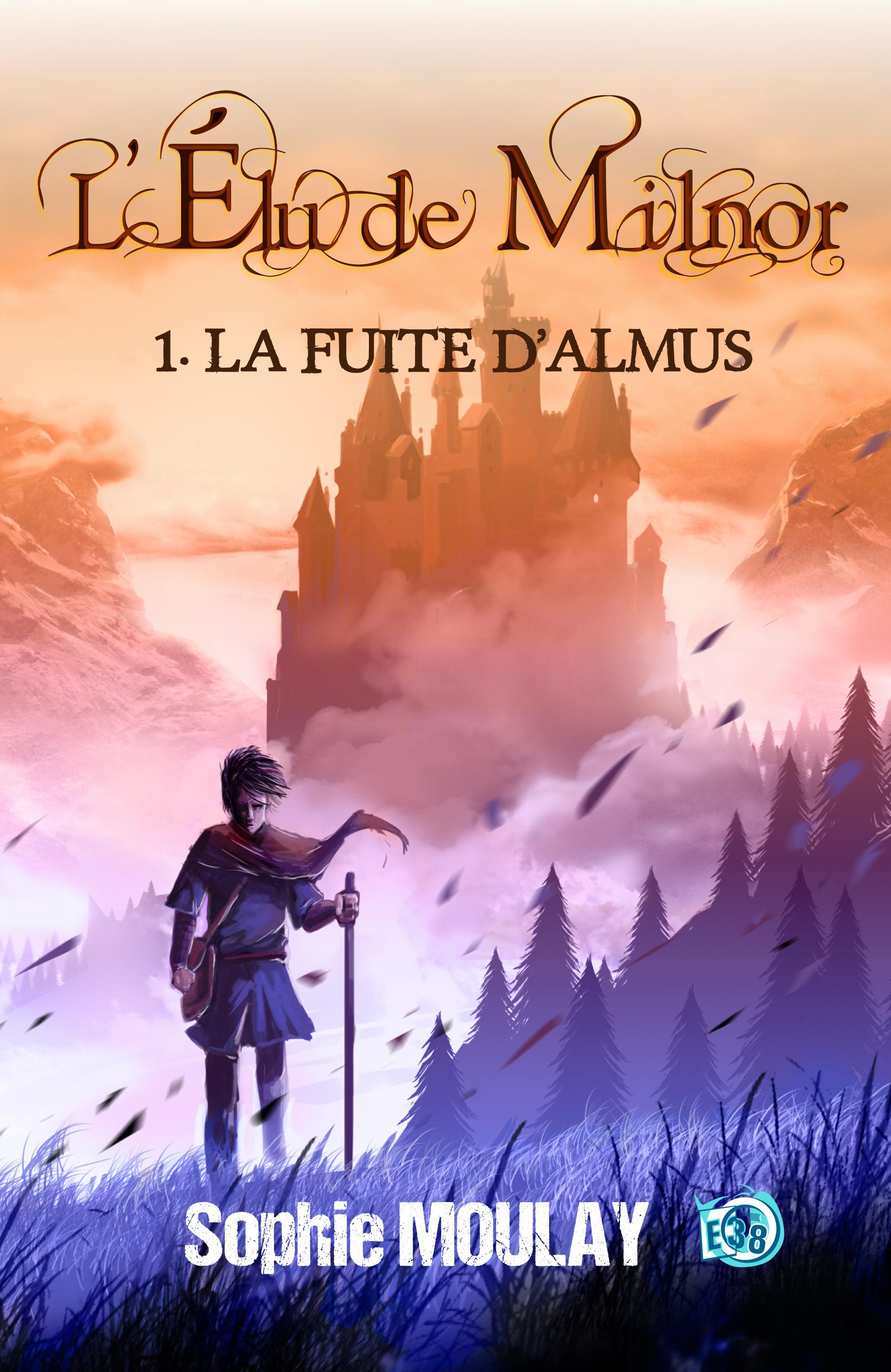 La fuite d'Almus, L'ÉLU DE MILNOR - TOME1