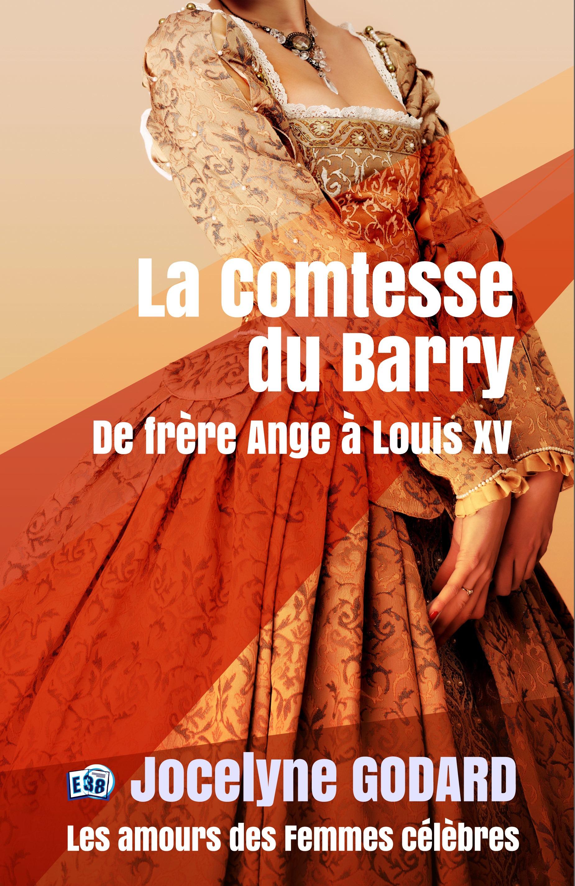 La comtesse du Barry, LES AMOURS DES FEMMES CÉLÈBRES