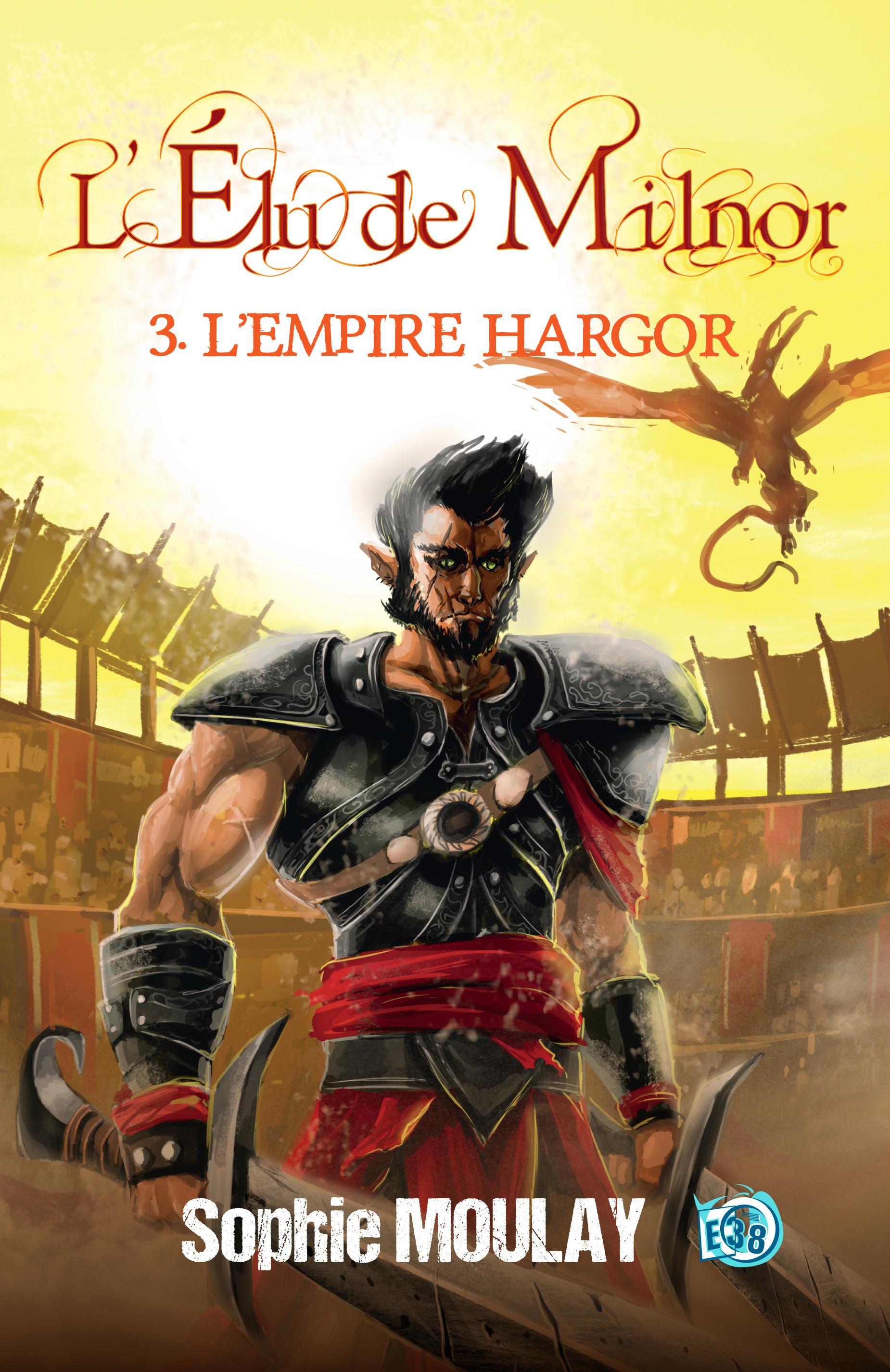 L'Empire Hargor, L'ÉLU DE MILNOR TOME 3