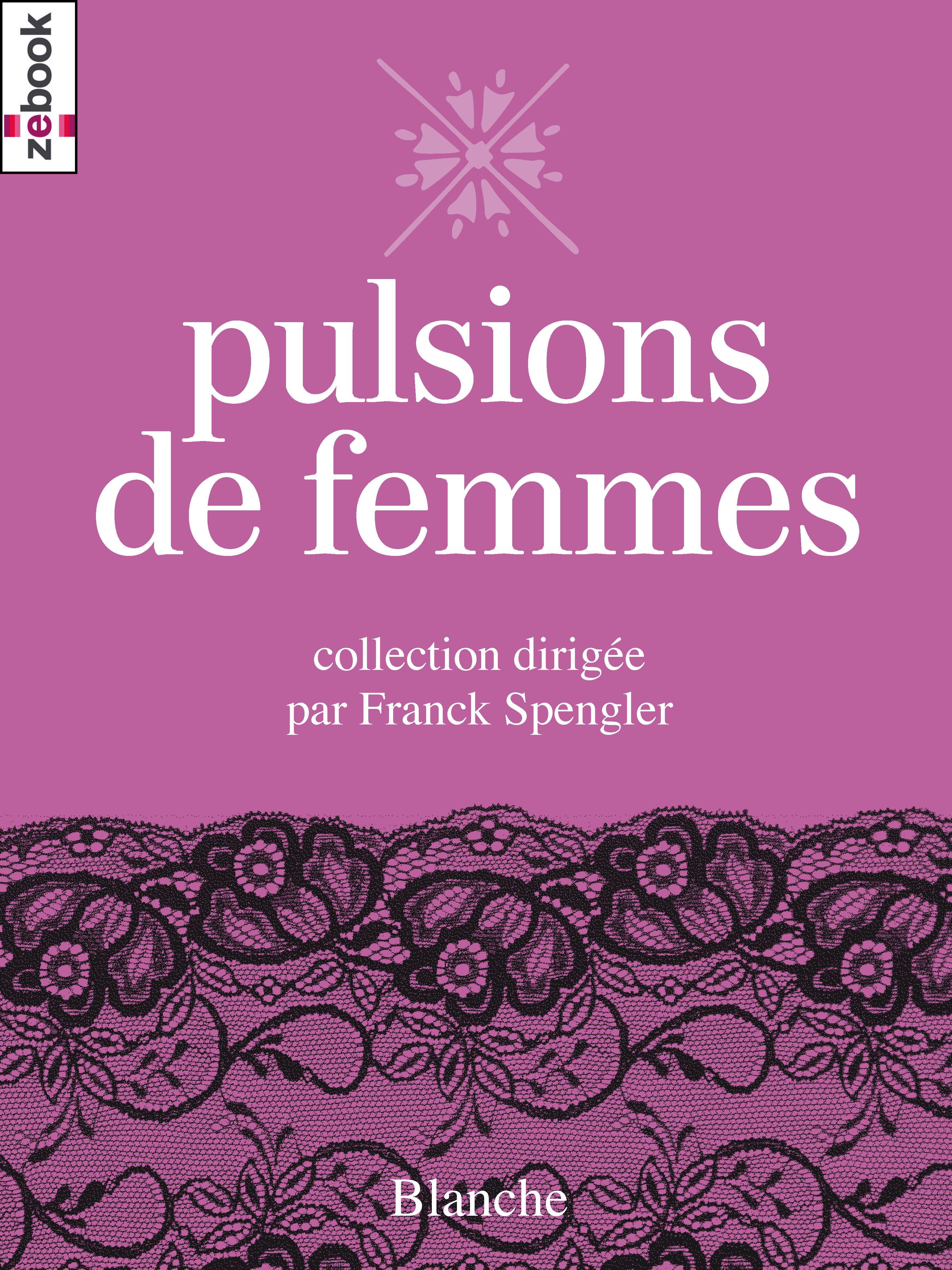 Pulsions de femmes
