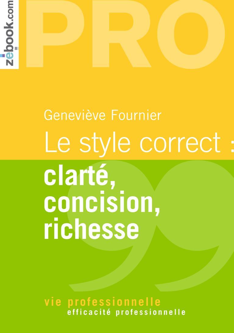 Le style correct : clarté, concision, richesse