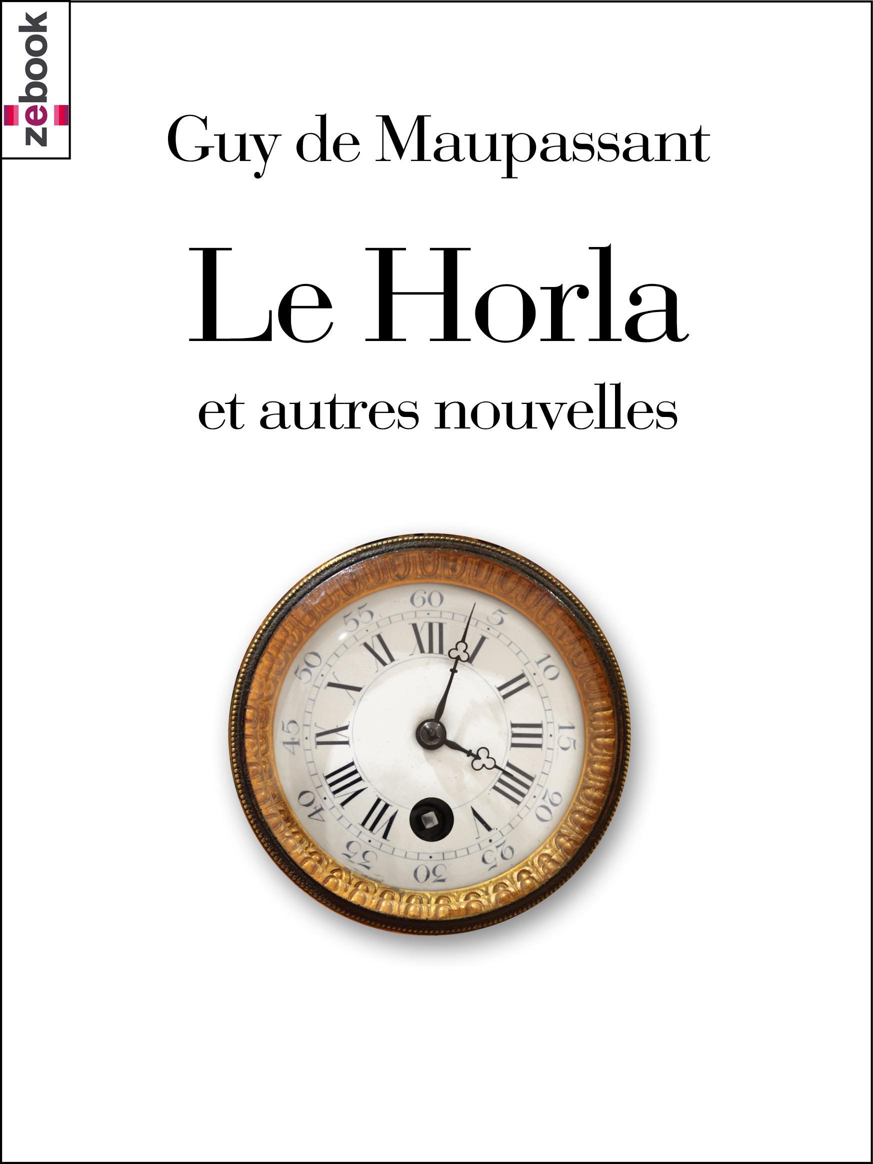 Le Horla, ET AUTRES NOUVELLES