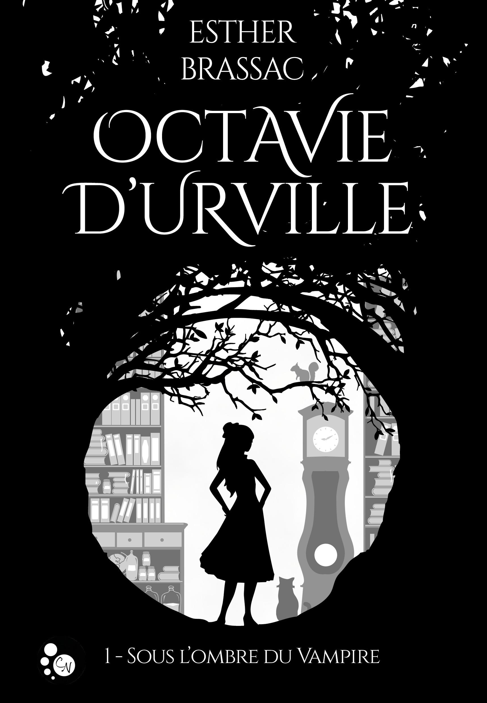 Octavie d'Urville, 1, SOUS L'OMBRE DU VAMPIRE