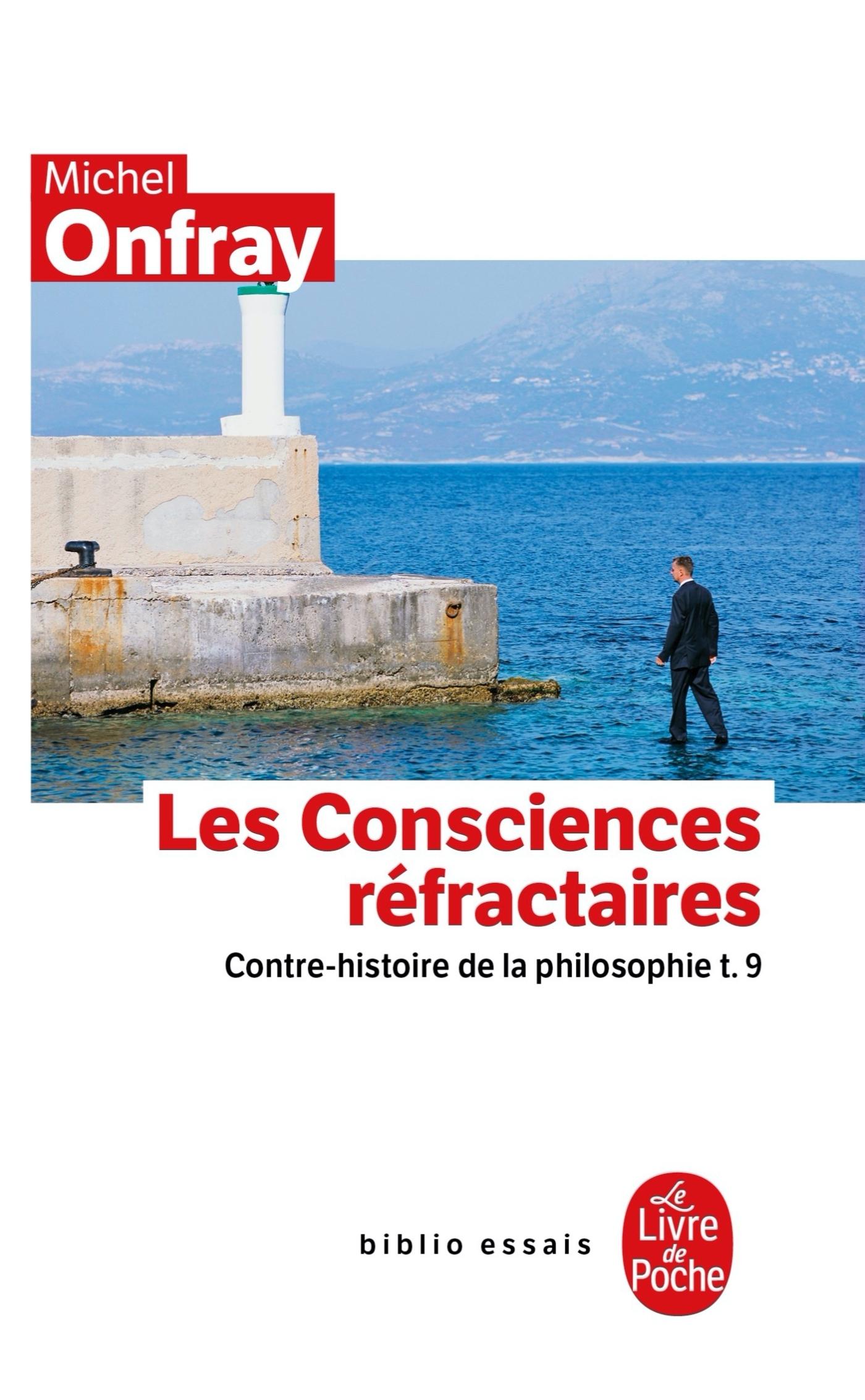 CONTRE-HISTOIRE DE LA PHILOSOPHIE TOME 9 : LES CONSCIENCES REFRACTAIRES