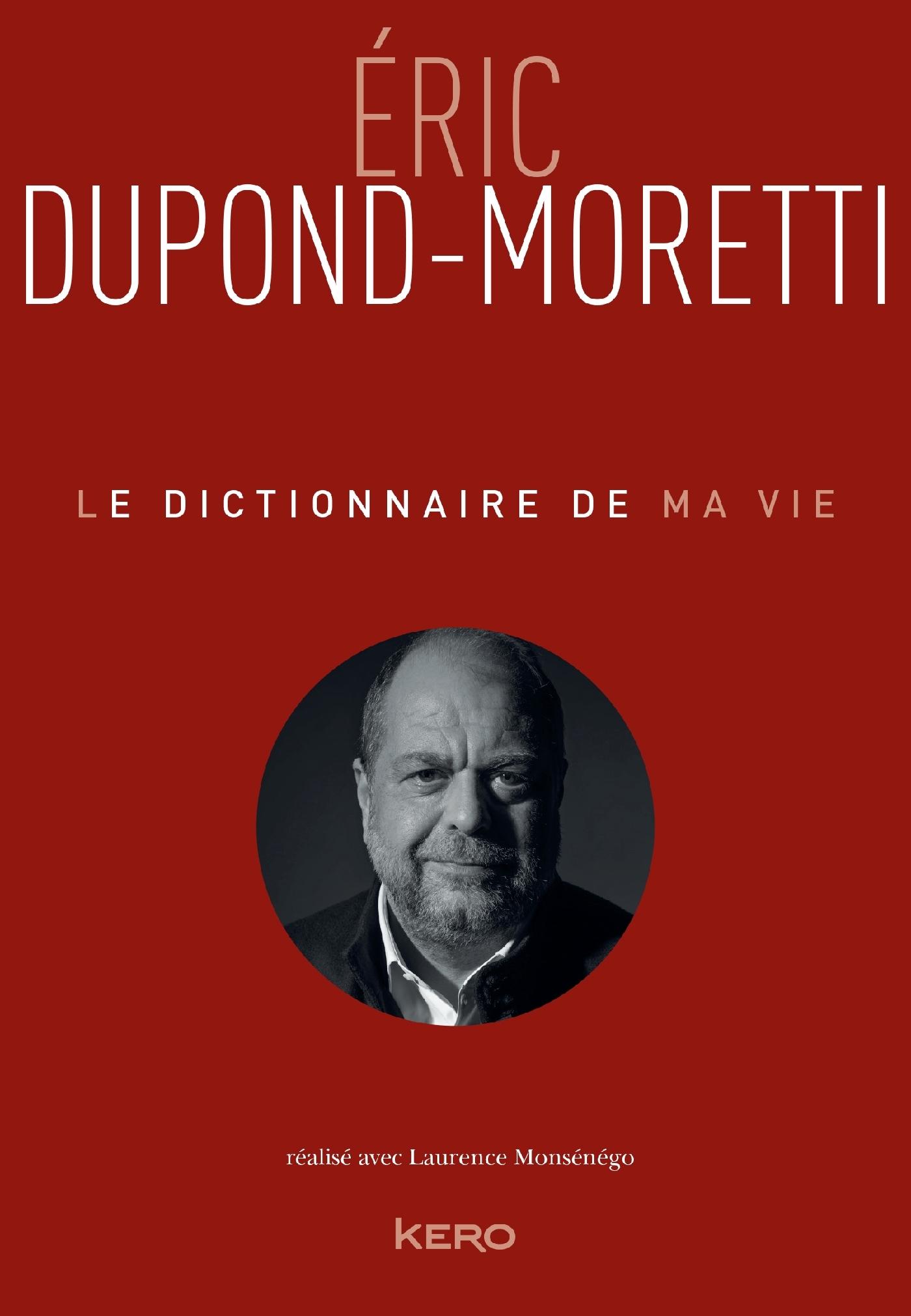 LE DICTIONNAIRE DE MA VIE - ERIC DUPOND-MORETTI