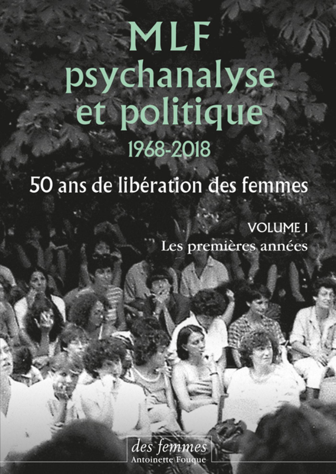 MLF-PSYCHANALYSE ET POLITIQUE VOLUME 1 - 1968-2018, 50 ANS DE LIBERATION DES FEMMES