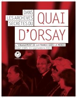 DANS LES ARCHIVES SECRETES DU QUAI D'ORSAY