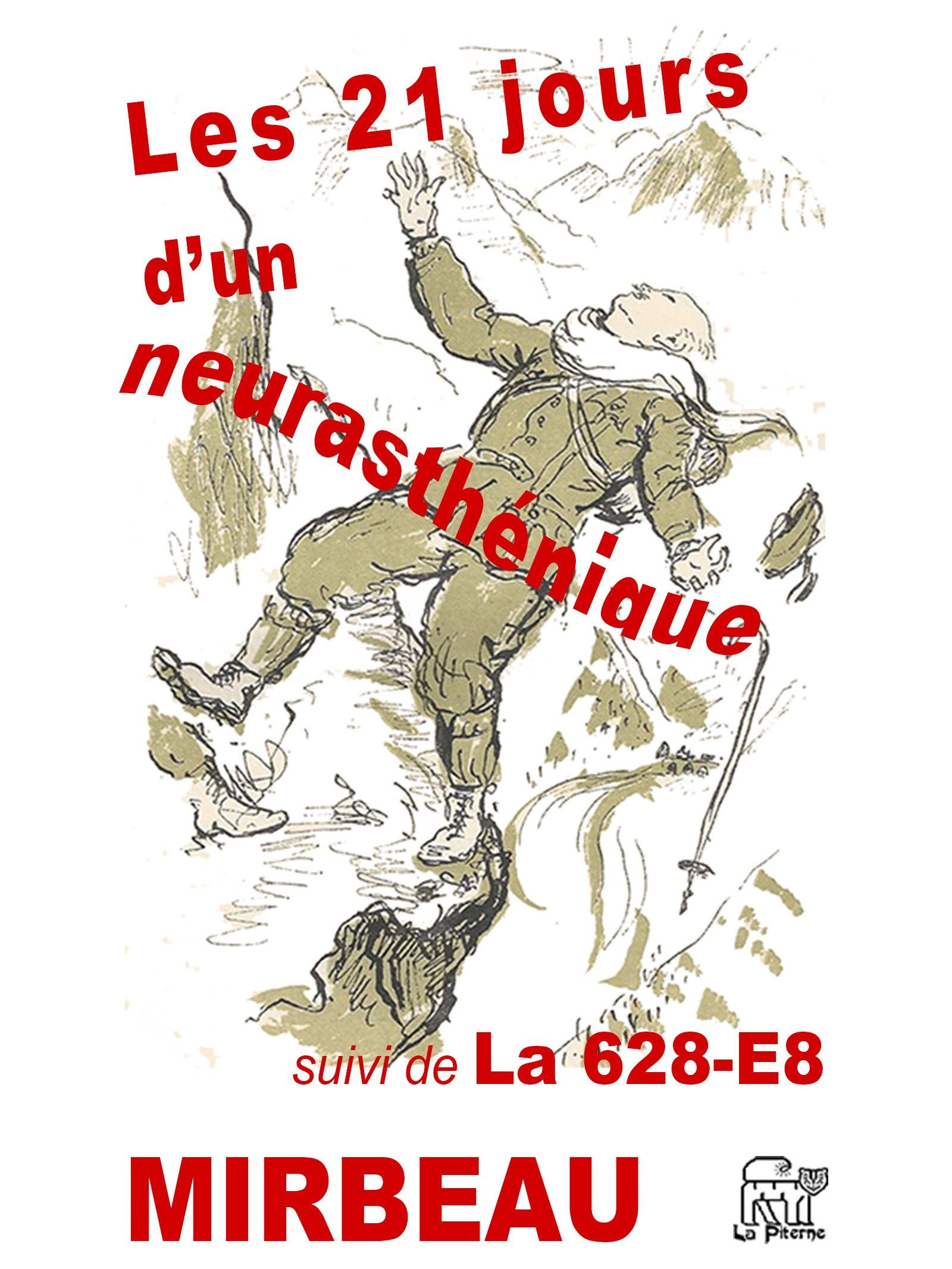 Les 21 jours d'un neurasthénique, SUIVI DE LA 628-E8