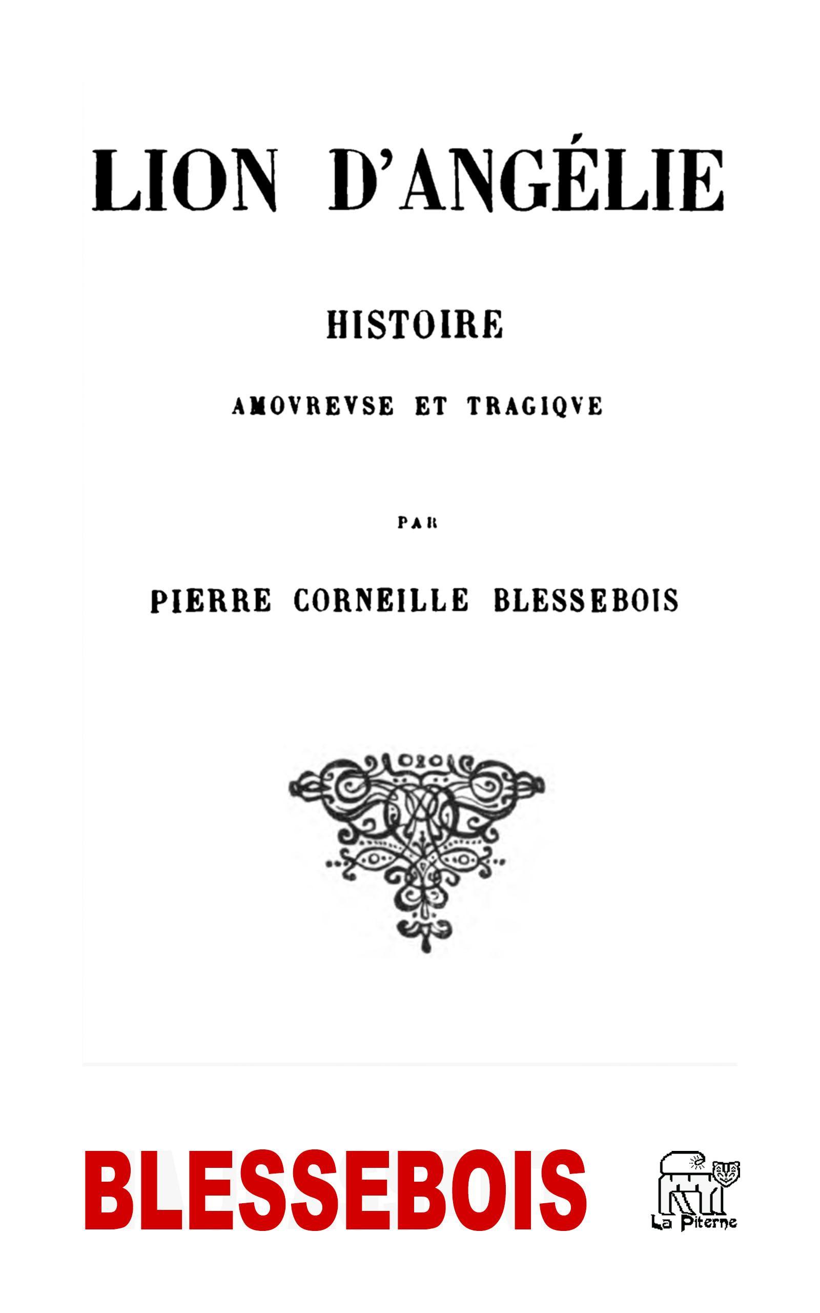 Le lion d'Angélie, HISTOIRE AMOUREUSE ET TRAGIQUE