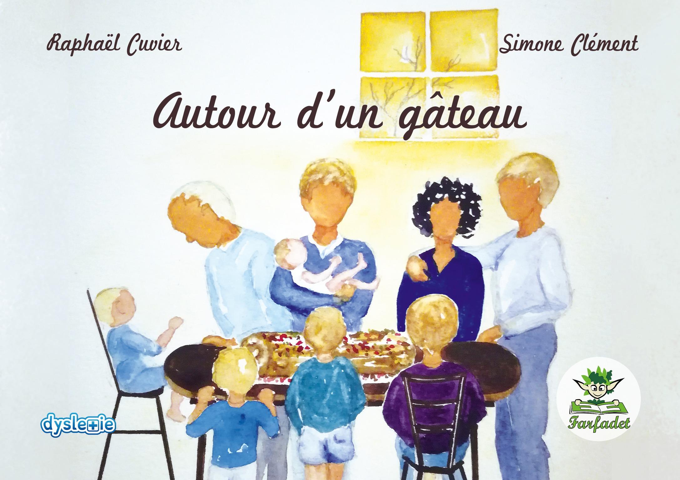 Autour d'un gâteau, (ADAPTÉ AUX LECTEURS DYSLEXIQUES)
