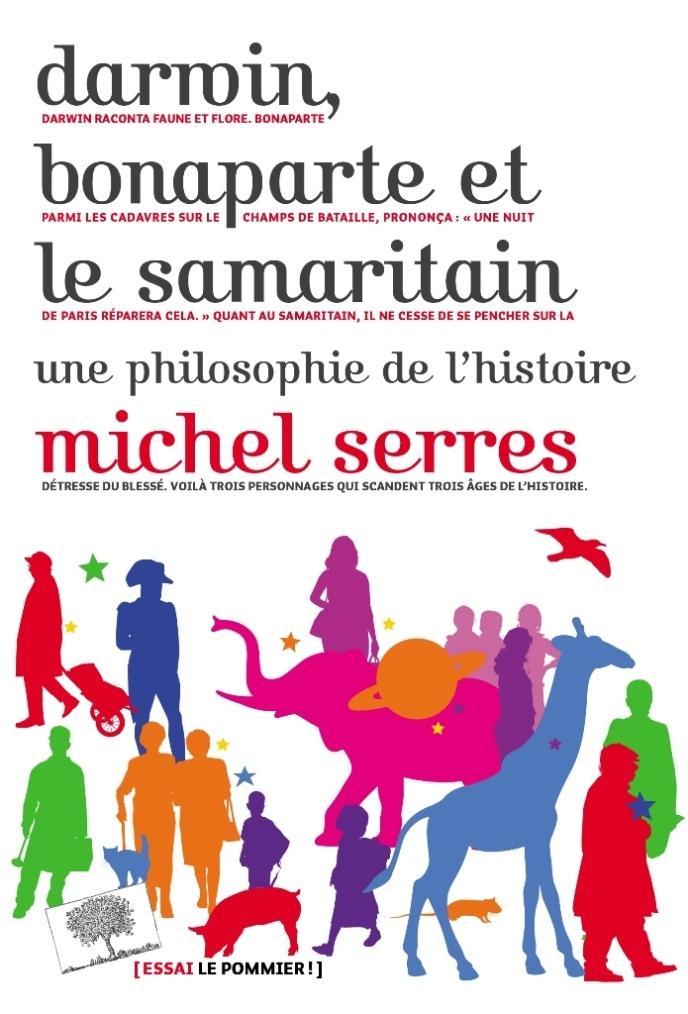 DARWIN BONAPARTE ET LE SAMARITAIN - UNE PHILOSOPHIE DE L HISTOIRE