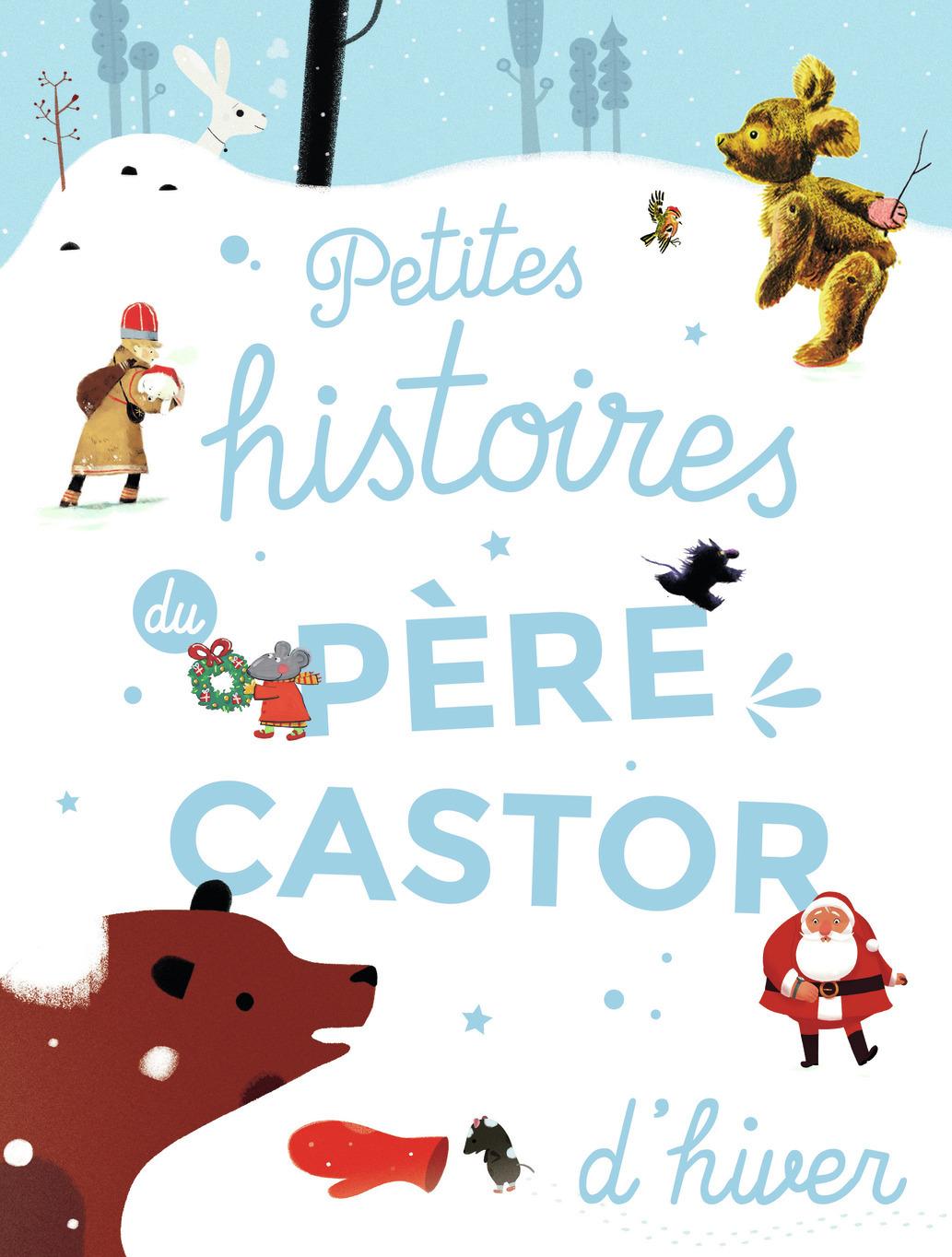 PETITES HISTOIRES DU PERE CASTOR D'HIVER