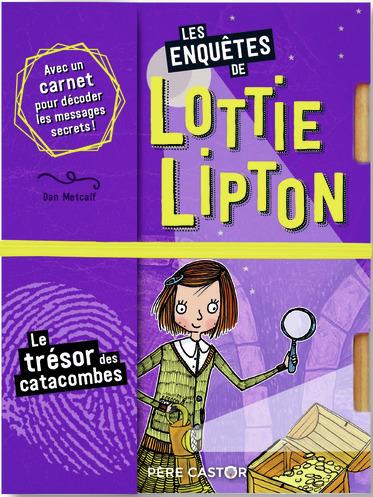 LOTTIE LIPTON - T4 - LE TRESOR DES CATACOMBES