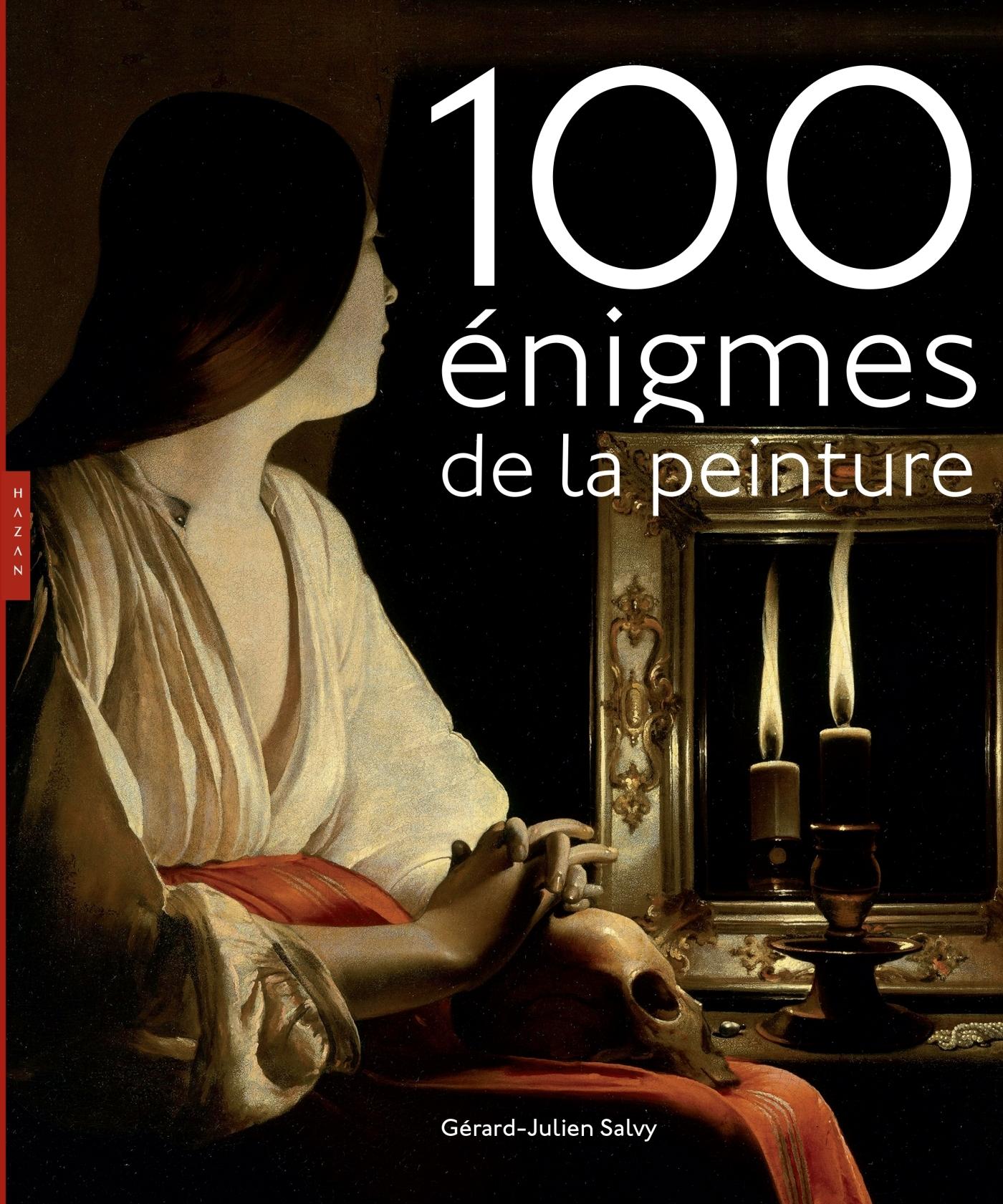 CENT ENIGMES DE LA PEINTURE NOUVELLE EDITION