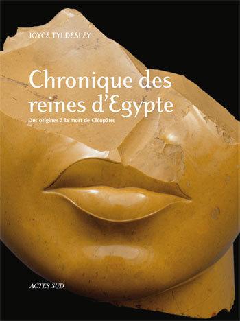 CHRONIQUE DES REINES D'EGYPTE - DES ORIGINES A LA MORT DE CLEOPATRE