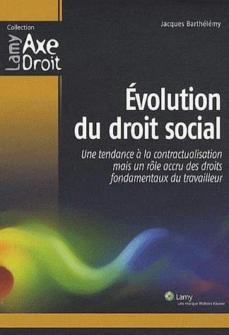 Evolution du droit social - Une tendance à la contractualisation mais un rôle accru des droits fonda