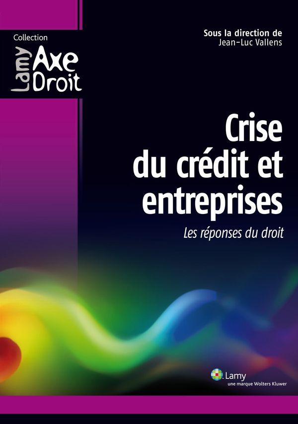 Crise du crédit et entreprises - Les réponses du droit