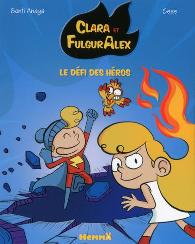 CLARA ET FULGURALEX : LE DEFI DES HEROS