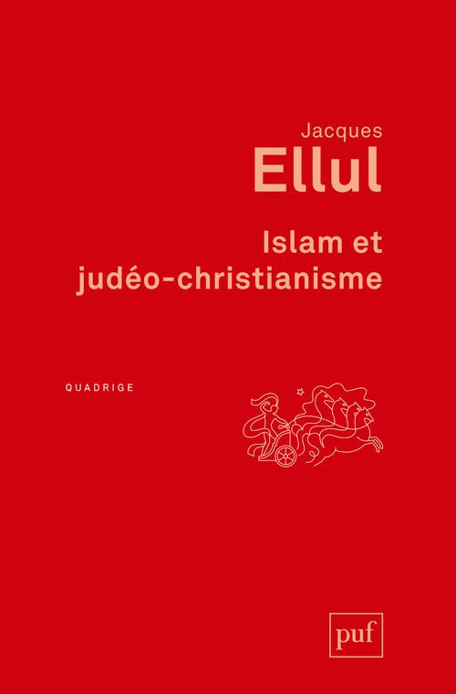 ISLAM ET JUDEO-CHRISTIANISME (2ED)