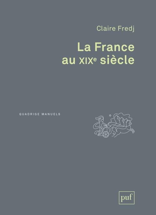 FRANCE AU XIXE SIECLE (LA)