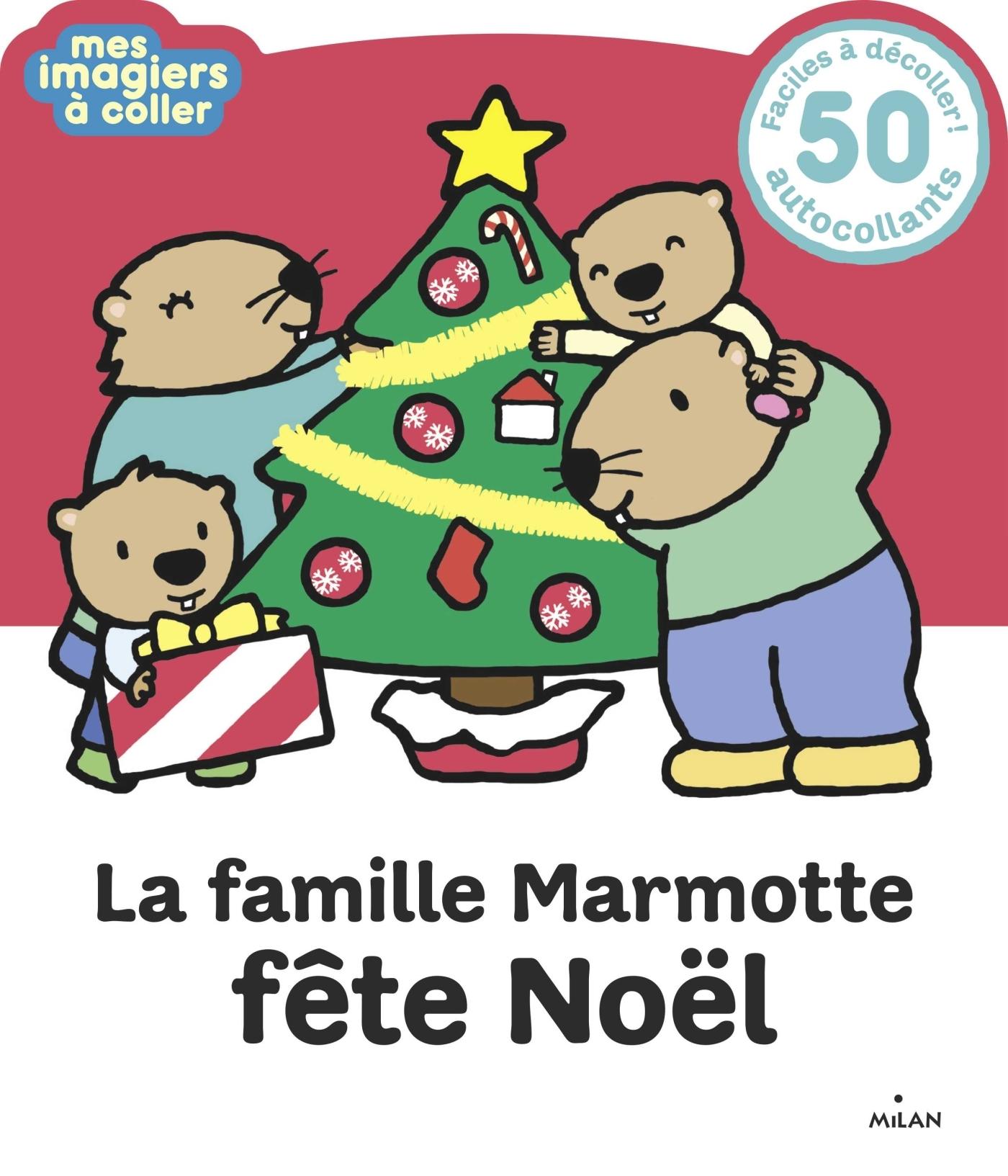 LA FAMILLE MARMOTTE FETE NOEL