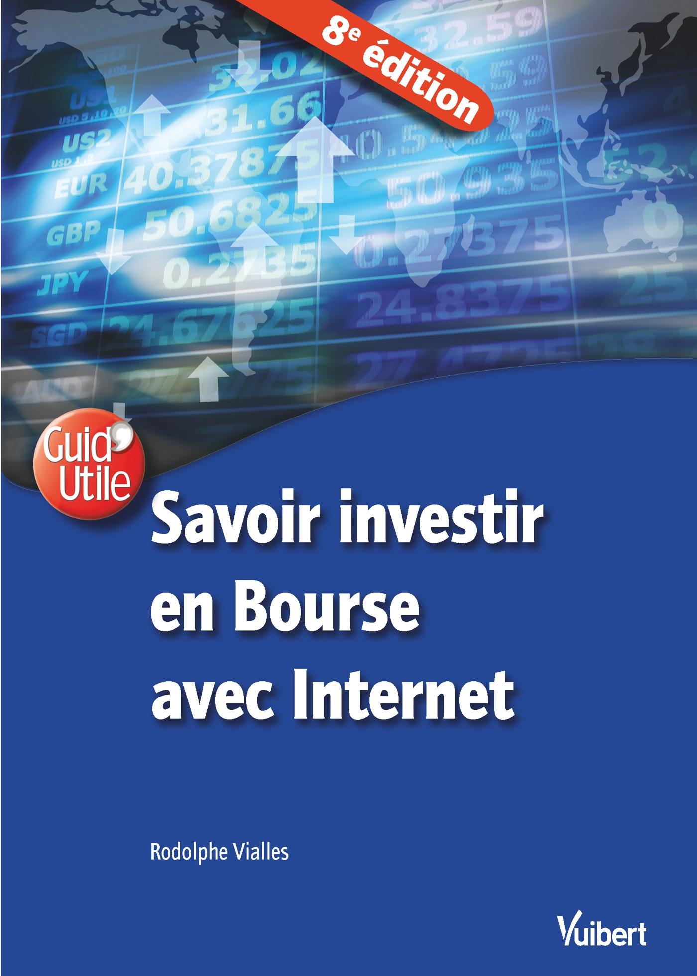 Savoir investir en Bourse avec Internet 8e éd.