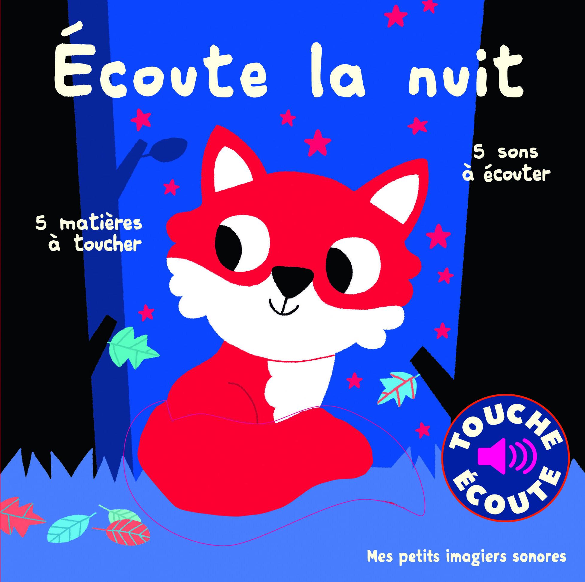 ECOUTE LA NUIT - 5 SONS A ECOUTER, 5 MATIERES A TOUCHER