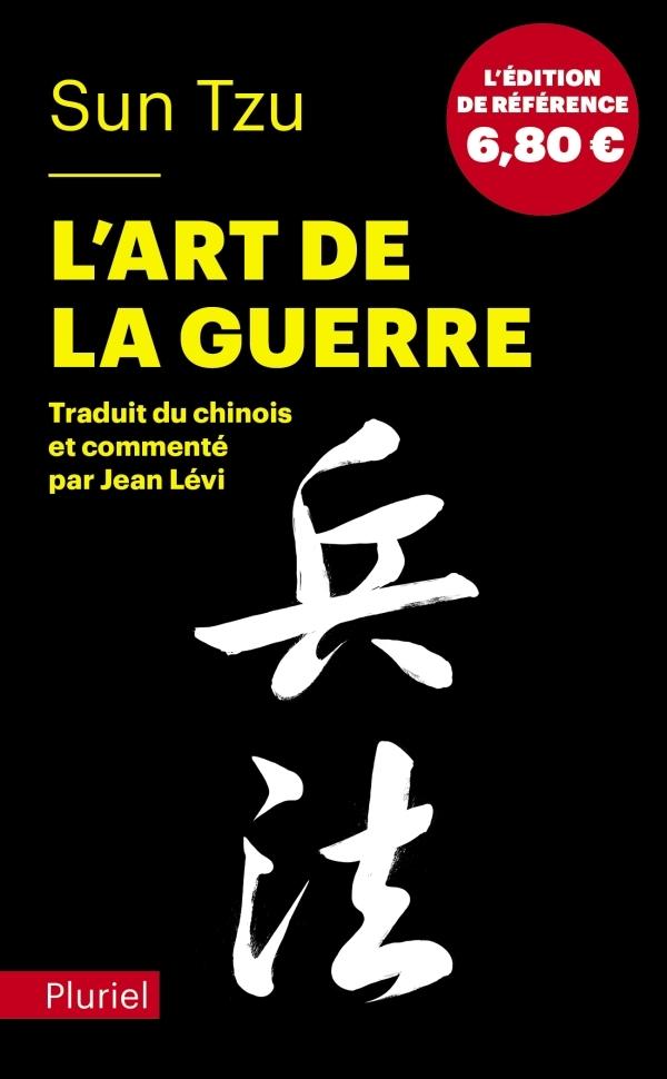 L'ART DE LA GUERRE - TRADUIT ET COMMENTE DU CHINOIS PAR JEAN LEVI - INEDIT