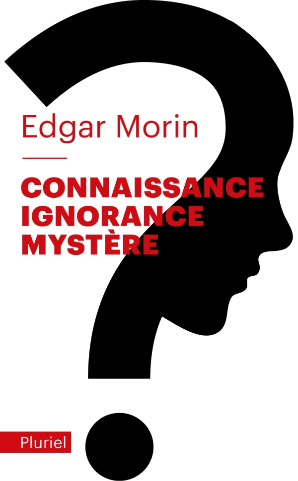 CONNAISSANCE, IGNORANCE, MYSTERE