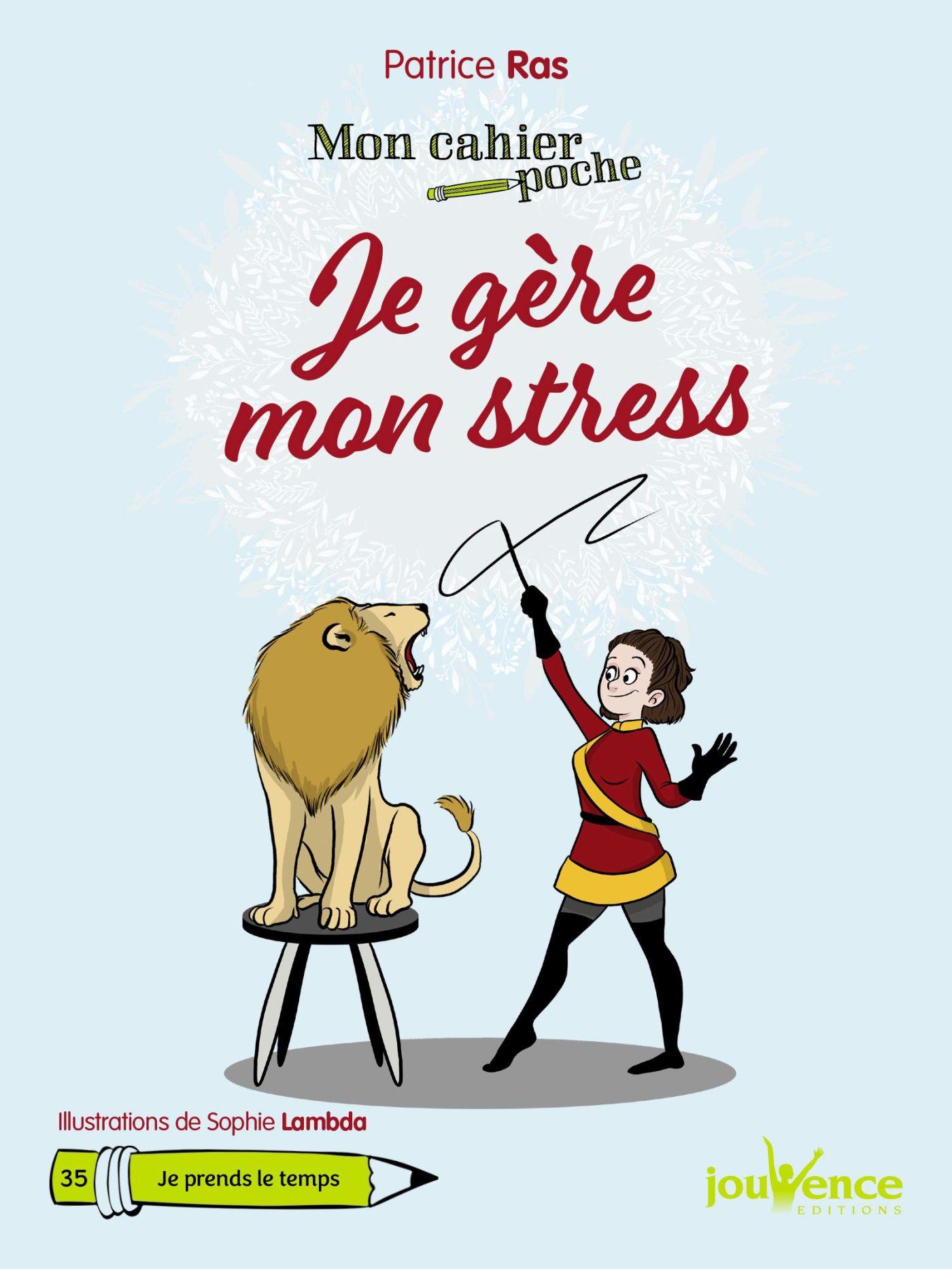 Mon Cahier Poche : Je gère mon stress