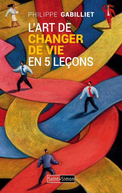 L'ART DE CHANGER DE VIE EN 5 LECONS