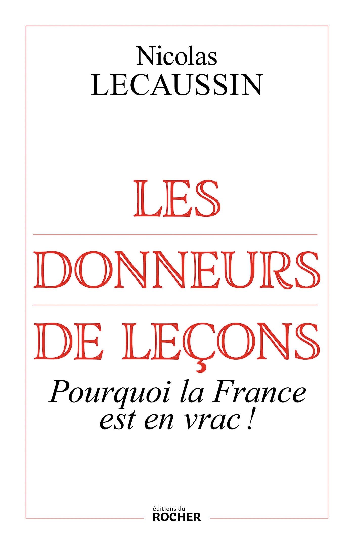 LES DONNEURS DE LECONS - POURQUOI LA FRANCE EST EN VRAC !