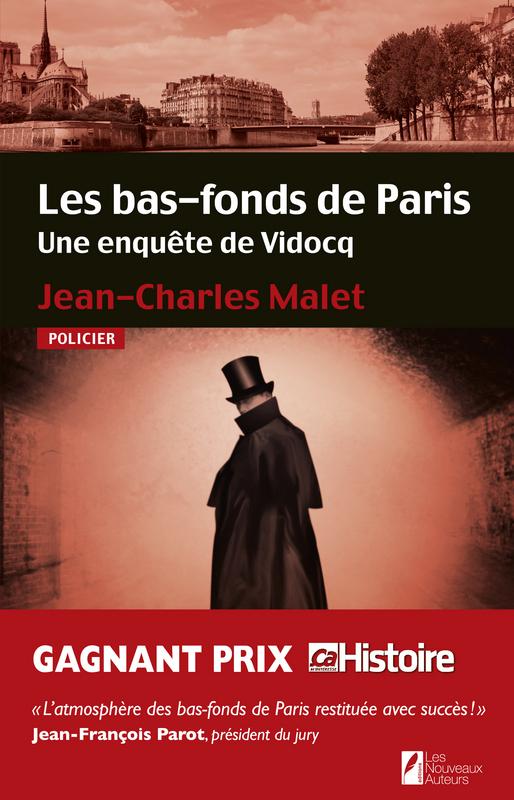 Les bas-fonds de Paris. Une enquête de Vidocq