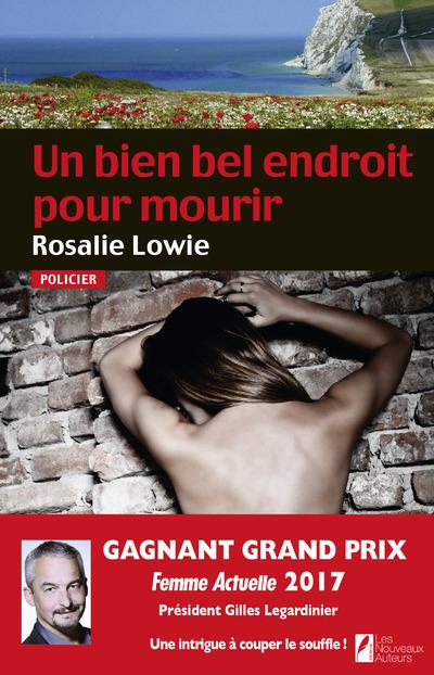 UN BIEN BEL ENDROIT POUR MOURIR. GAGNANT PRIX FEMME ACTUELLE 2017