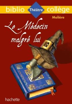 7 - BIBLIOCOLLEGE - LE MEDECIN MALGRE LUI, MOLIERE