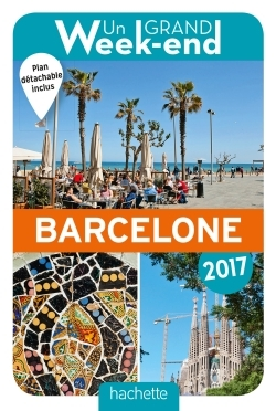 UN GRAND WEEK-END A BARCELONE 2017