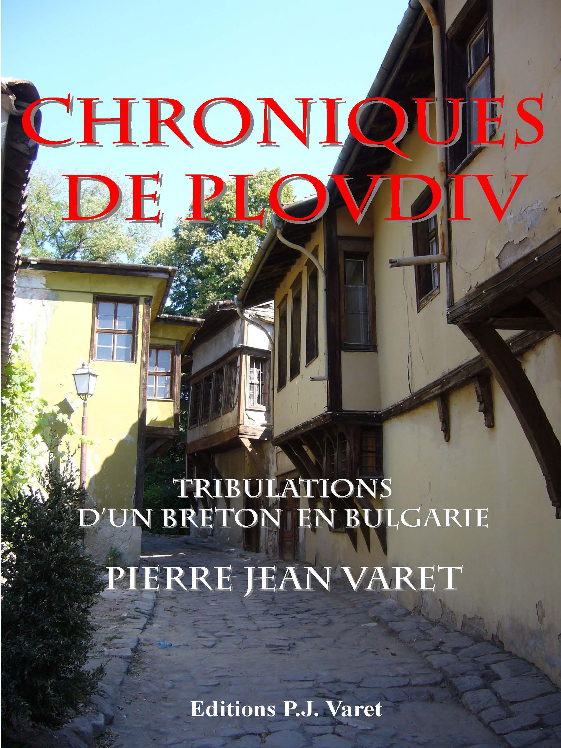 Chroniques de Plovdiv, TRIBULATIONS D'UN BRETON EN BULGARIE