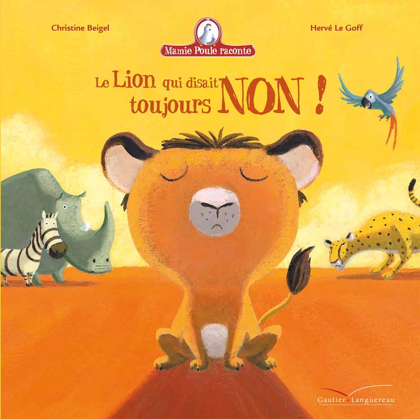 MAMIE POULE RACONTE - LE LION QUI DISAIT TOUJOURS NON