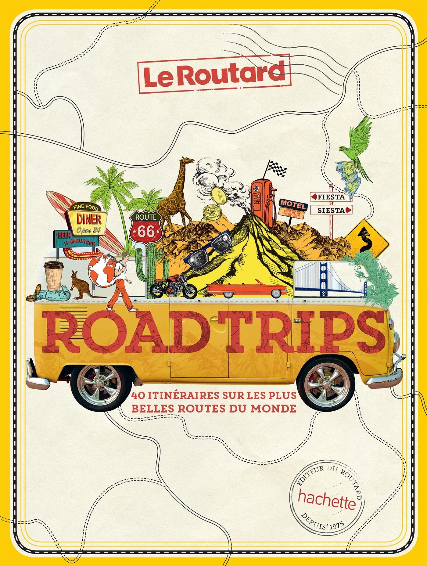 ROAD TRIPS, 40 ITINERAIRES SUR LES PLUS BELLES ROUTES DU MONDE